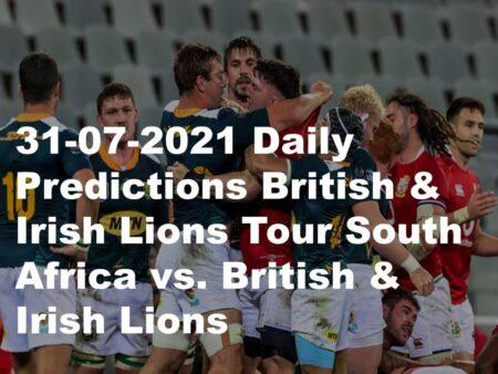 31-07-2021 Daily Predictions British & Irish Lions Tour South Africa vs  British & Irish Lions