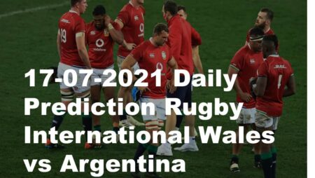 17-07-2021 Daily Prediction Rugby International Wales vs Argentina