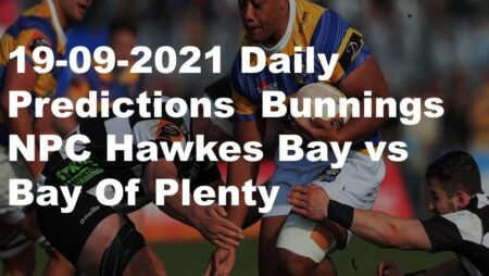 19-09-2021 Daily Predictions  Bunnings NPC Hawkes Bay vs Bay Of Plenty