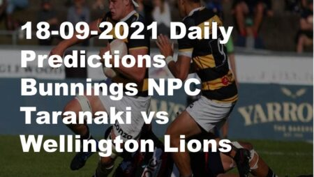 18-09-2021 Daily Predictions  Bunnings NPC Taranaki vs Wellington Lions