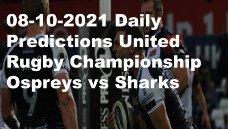 08-10-2021 Daily Predictions  United Rugby Championship Ospreys vs Sharks