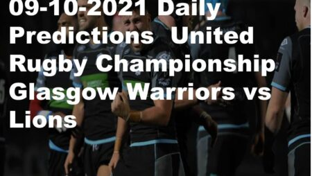 09-10-2021 Daily Predictions  United Rugby Championship Glasgow Warriors vs Lions