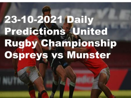 23-10-2021 Daily Predictions  United Rugby Championship Ospreys vs Munster